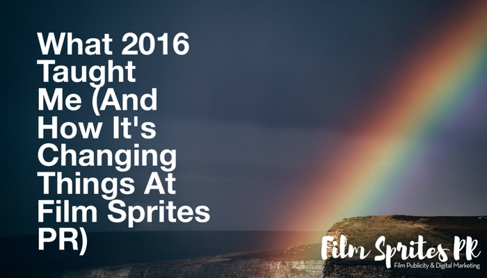 what-2016-taught-me-and-how-its-changing-things-at-film-sprites-pr