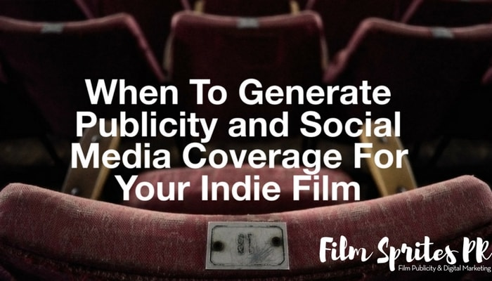 When to General Publicity and Social Medial Coverage For Your Indie Film-min