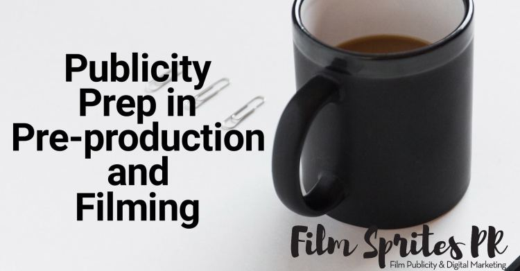 Publicity in Preproduction and Filming
