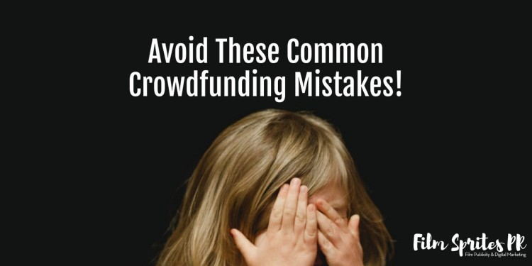 Avoid These Common Crowdfunding Mistakes!