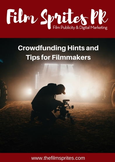 Film Sprites PR Crowdfunding Hints and Tips for Filmmakers