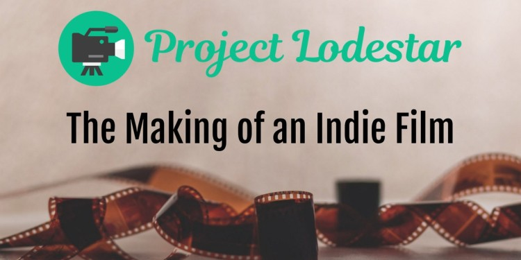 Project Lodestar The Making of an Indie Film