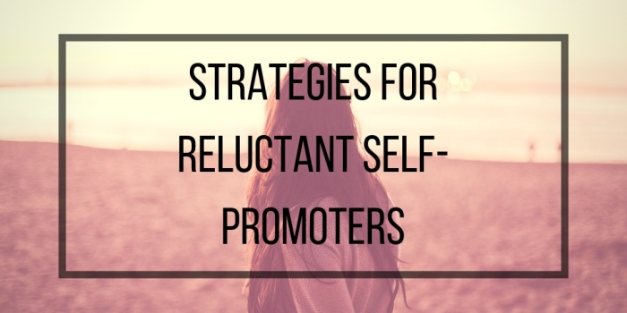 strategies for reluctant self-promoters
