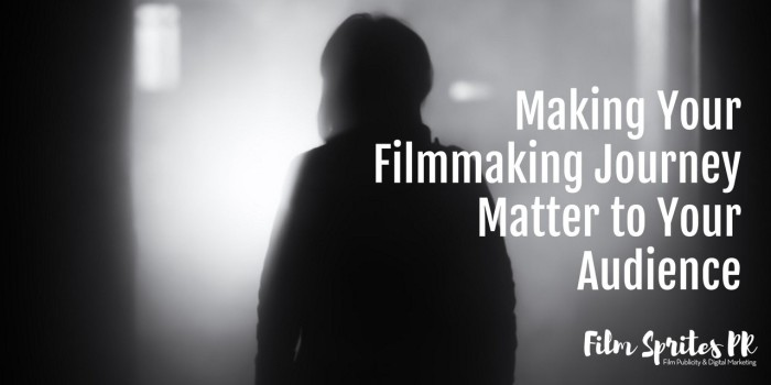 Making Your Filmmaking Journey Matter to Your Audience Header