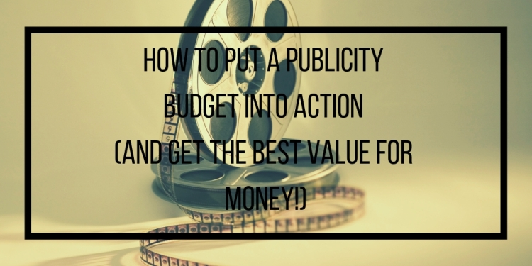 how to put a publicity budget into action