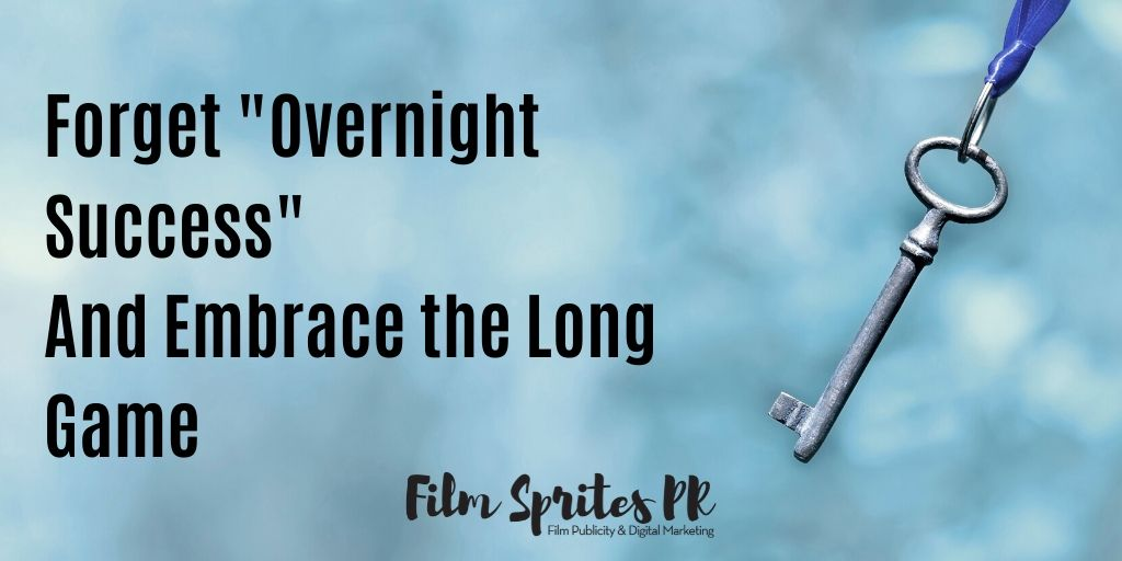 Forget _Overnight Success_And Embrace the Long Game