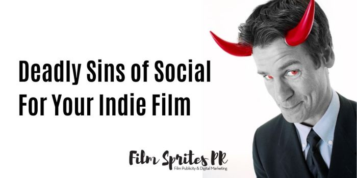 seven deadly sins of social publicity crowdfunding indie film(1)